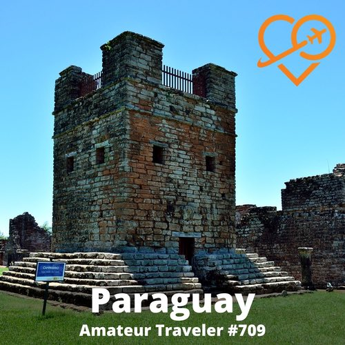 Travel to Paraguay – Episode 709