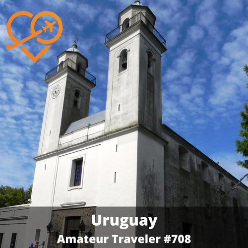 Travel to Uruguay – Episode 708