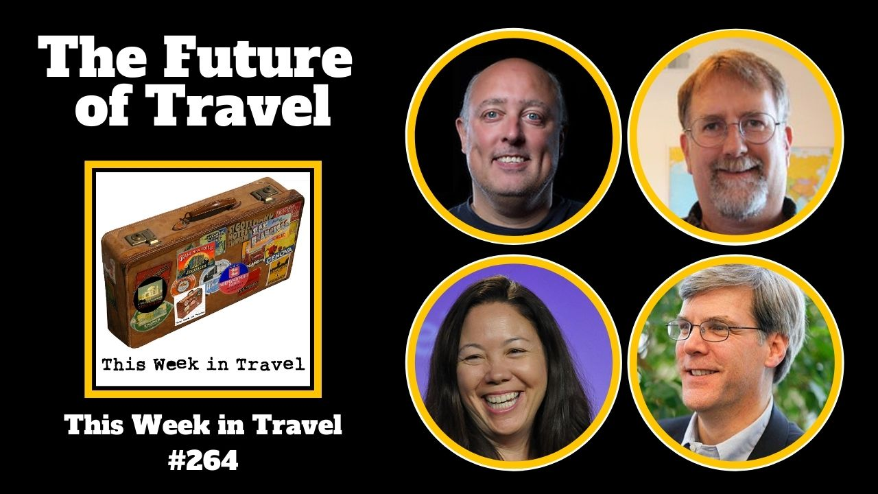 The Future of Travel - This Week in Travel #264 - Amateur Traveler