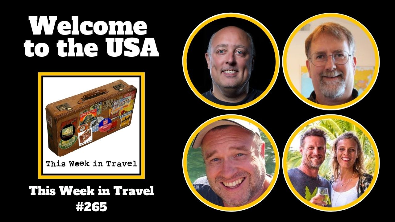 Welcome to the USA - This Week in Travel #265