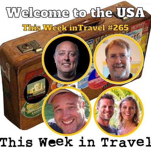 Welcome to the USA – This Week in Travel #265