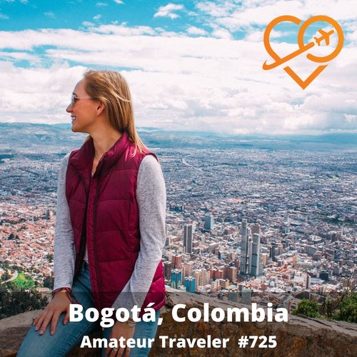 Travel to Bogota, Colombia – Episode 725