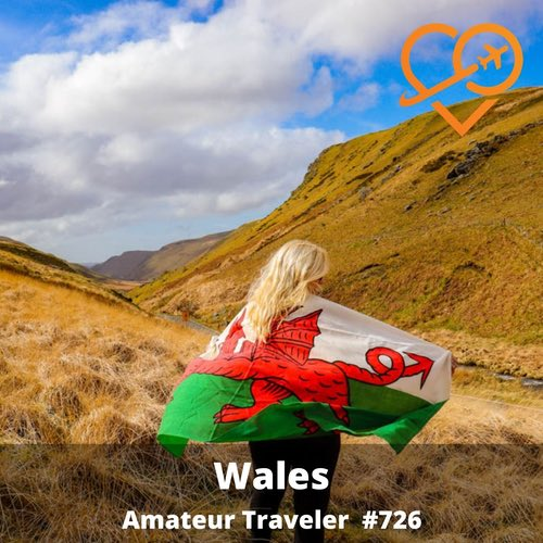 Travel to Wales – Episode 726
