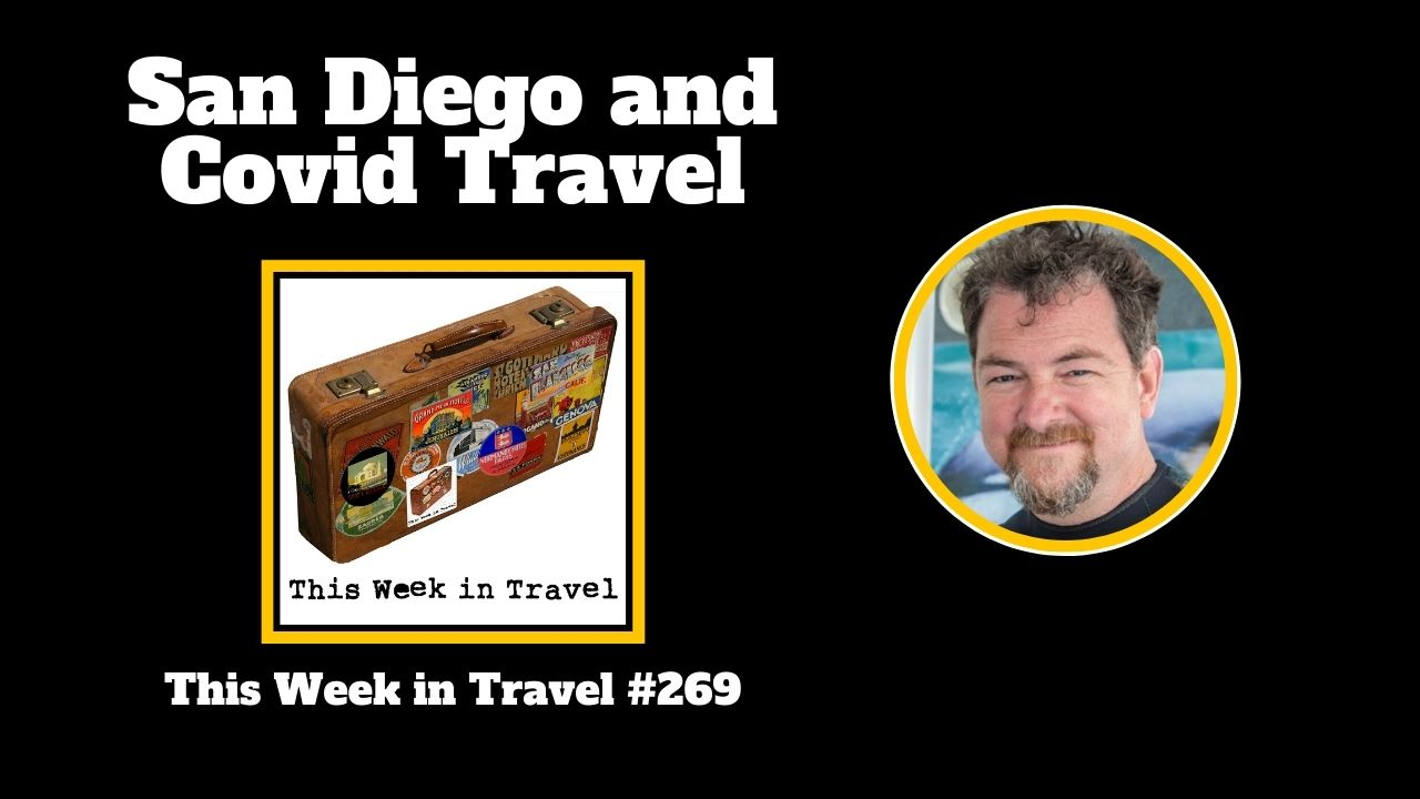 This Week in Travel - Episode 269