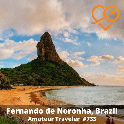 Travel to Fernando de Noronha, Brazil – Episode 733