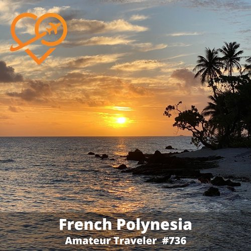 Travel to French Polynesia – Episode 736