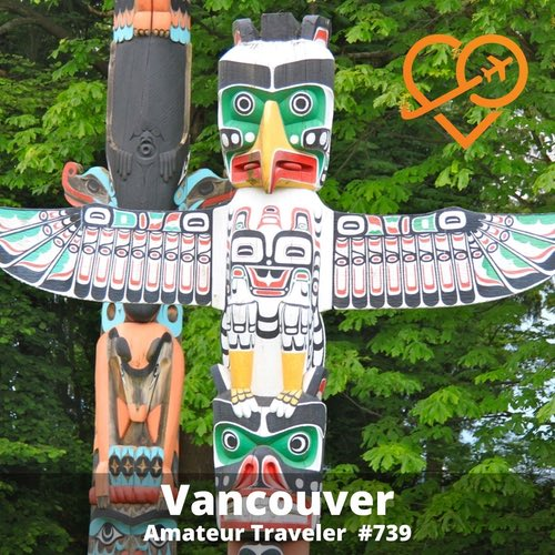 Travel to Vancouver, British Columbia – Episode 739
