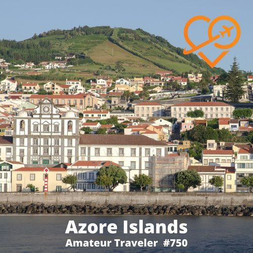 Travel to the Azores – Episode 750
